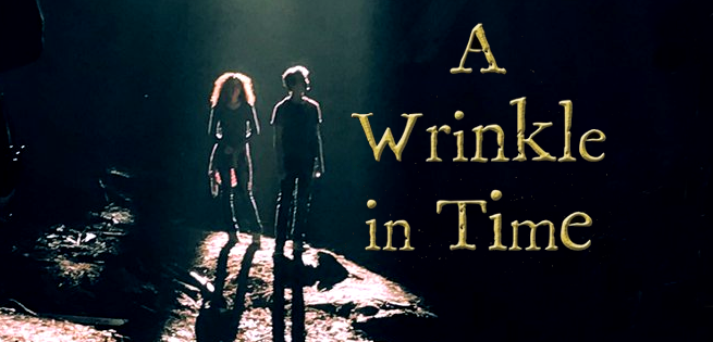 A Wrinkle in Time – March 9th, 2018